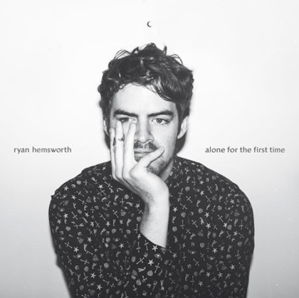 DJ/Producer Ryan Hemsworth released his second LP, Alone for the First Time, on Nov. 4, on the heels of his JUNO-winning first solo album, Guilt Trips.