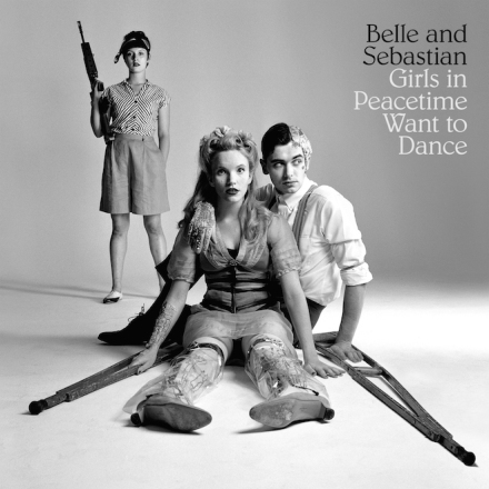 "Belle and Sebastian - ""Girls In Peacetime Want To Dance"""