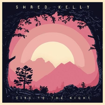 """Shred Kelly - """"Sing to the Night"""""""