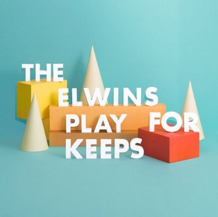 """The Elwins - """"Play For Keeps"""""""