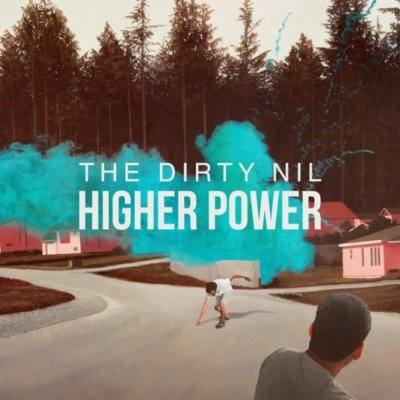 The Dirty Nil - Higher Power