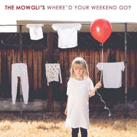 the-mowglis-whered-your-weekend-go_-2016-2480x2480-copy