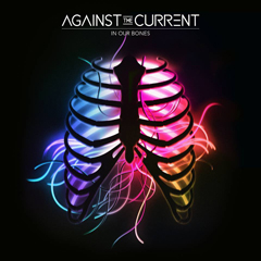 against-the-current-in-our-bones