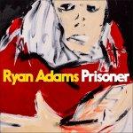"Ryan Adams Announces New Album ""Prisoner""; Shares New Single ""Do You Still LoveMe?"""