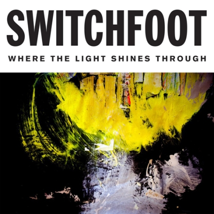 Switchfoot - Where The Light Shines Through