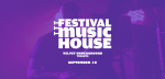 Festival Music House Announces 2017 Lineup