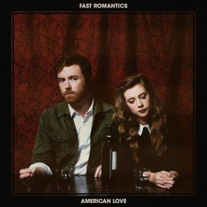 "fast romantics ""american love"""