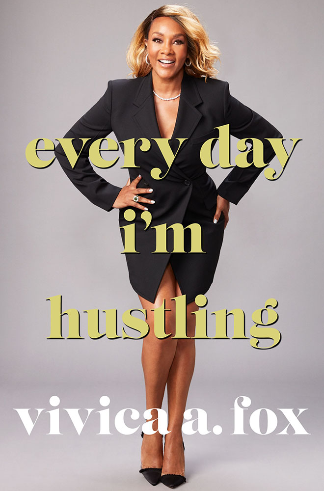 "Vivica A. Fox's new memoir, ""Every Day I'm Hustling"" is out today, April 3rd."