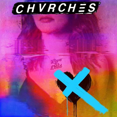 "CHVRCHES - ""Love Is Dead"""