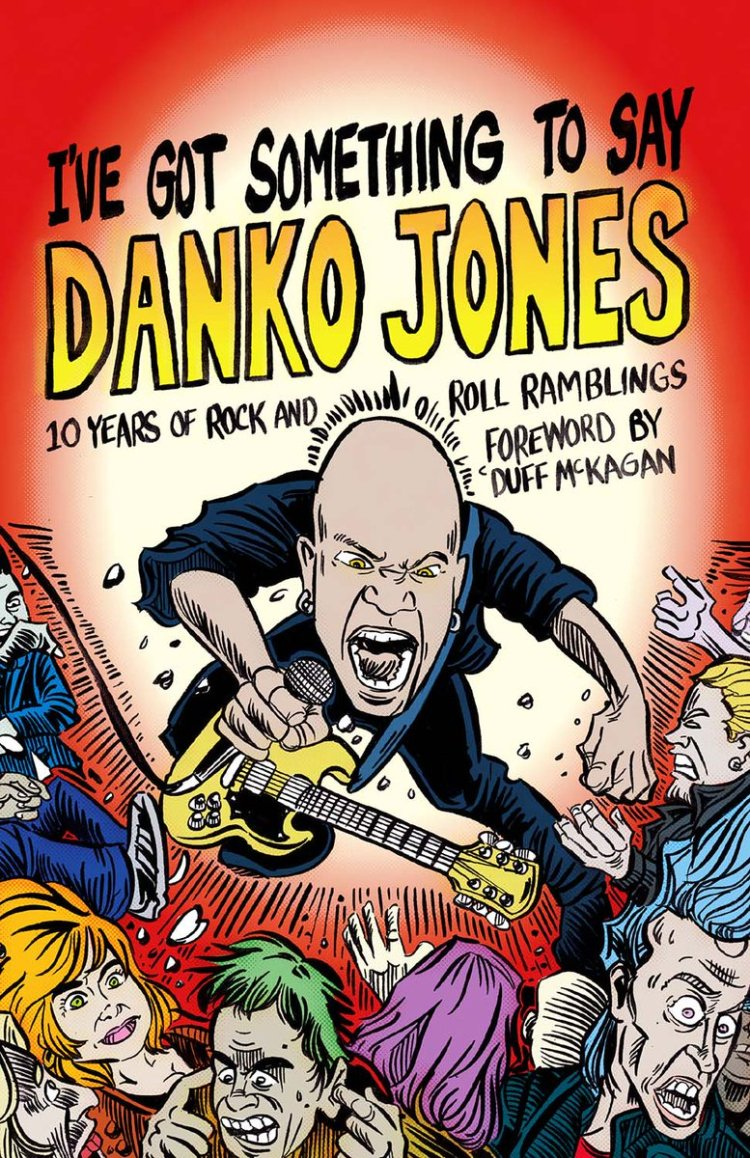I've Got Something To Say by Danko Jones