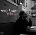 "Exclusive Premiere: Stream The Holy Gasp's New Single ""Simple Pleasures"""