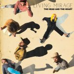 "Album Review: The Head and the Heart – ""Living Mirage"""