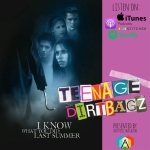 """Podcast: Maddie and Carley of Teenage Dirtbagz review """"I Know What You Did LastSummer"""""""