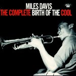 """Album Review: Miles Davis – """"The Complete Birth of theCool"""""""