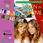 """Podcast: Maddie and Carley of Teenage Dirtbagz reviews """"When InRome"""""""
