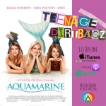 "Podcast: Maddie and Carley of Teenage Dirtbagz review ""Aquamarine"""