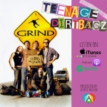 "Podcast: Maddie and Carley of Teenage Dirtbagz review ""Grind"""