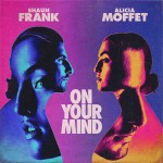 """Exclusive Premiere: Watch Shaun Frank and Alicia Moffet's New Video for """"On YourMind"""""""