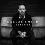 """Dallas Smith Announces New Solo Album """"Timeless"""""""