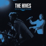 """The Hives Announce """"Live at Third Man Records"""" LP, Share """"Hate To Say I Told YouSo"""""""