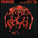 "King Gizzard & The Lizard Wizard Announce New Double Album ""Live In San Francisco '16"""