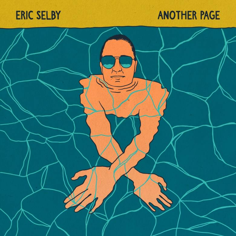 "Exclusive Premiere: Stream Eric Selby's New Single ""Another Page"" 
